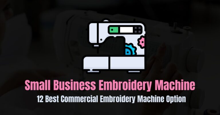 12 best commercial embroidery machine for small business