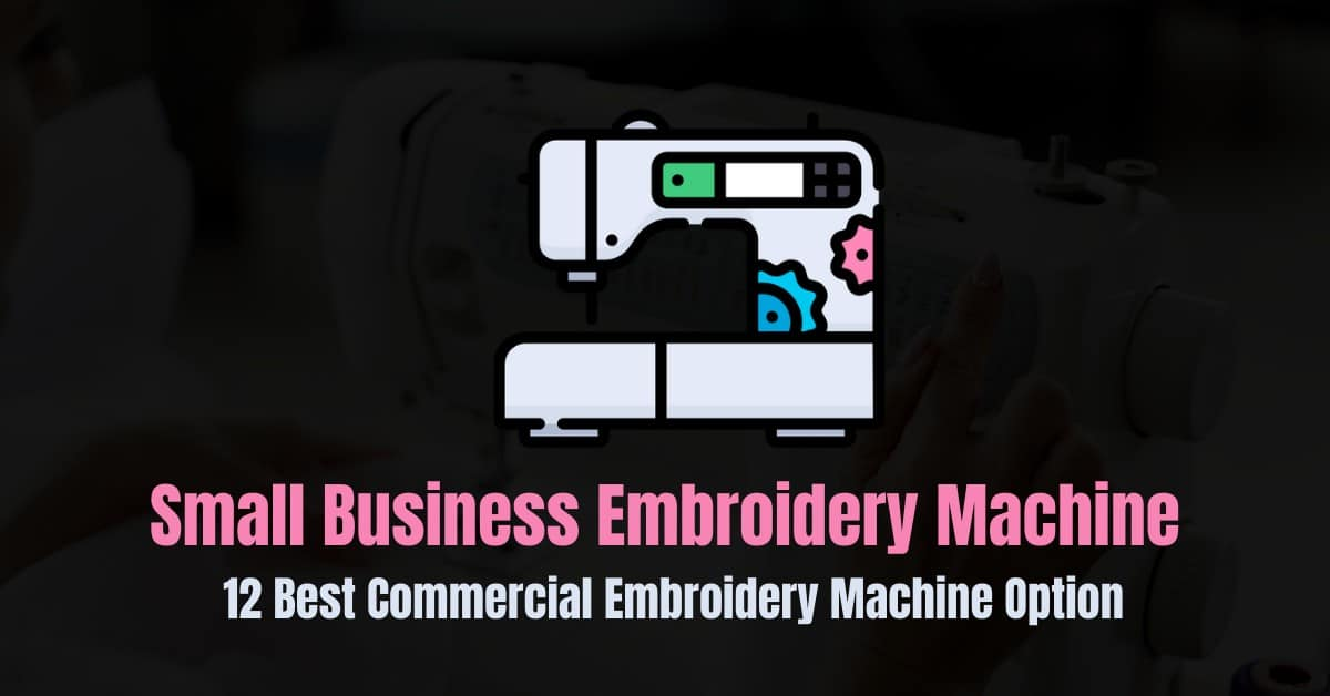 Best commercial embroidery machine for small business