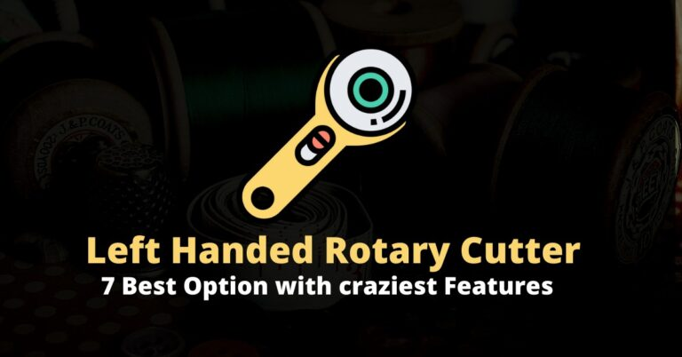 Best rotary cutters for left handed people