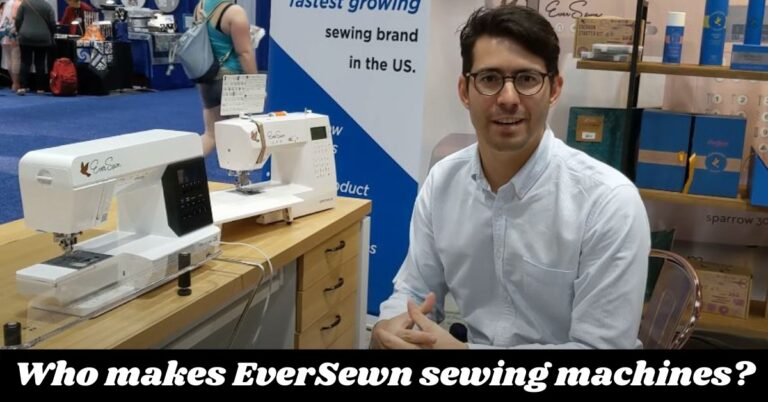 Who makes EverSewn sewing machines?
